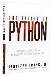 The Spirit of Python is a   Spirit-filled Living Paperback by Jentezen Franklin about SPIRITUAL WARFARE. Purchase this Paperback product online from koorong.com | ID 9781621362203