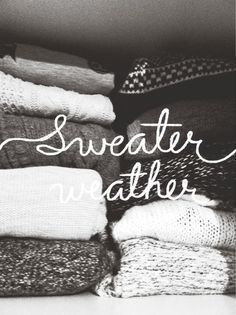 sweater weather; fall