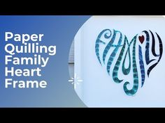 Trupti's Craft: Paper Quilling Family Heart Frame: Step by Step Pr... Paper Quilling Tutorial, Paper Quilling Designs, 8th Of March, May 7th, Blue Shades Colors, Heart Frame, Paper Frames, Craft, Creative Crafts