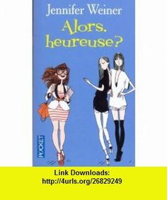 Alors Heureuse (9782266204286) Weiner Jennifer , ISBN-10: 2266204289  , ISBN-13: 978-2266204286 ,  , tutorials , pdf , ebook , torrent , downloads , rapidshare , filesonic , hotfile , megaupload , fileserve