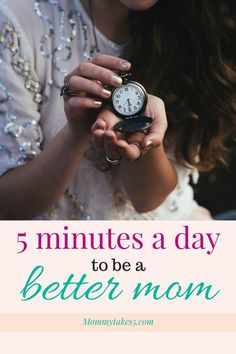 Being a mom is exhausting, but spending as little as 5 minutes daily on yourself can change your mindset. Those 5 minutes can make you a better mom.
