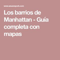 Los barrios de Manhattan - Guía completa con mapas