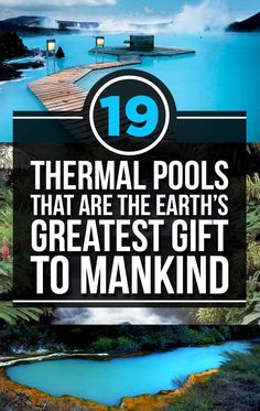 19 Hot Springs That Are The Earth's Greatest Gift To Mankind