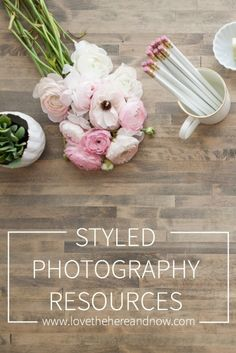 Styled Photography Resources www.lovethehereandnow.com