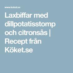 Laxbiffar med dillpotatisstomp och citronsås | Recept från Köket.se