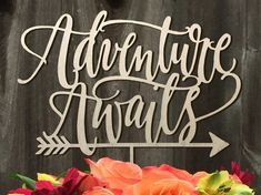Adventure Awaits with arrow Cake Topper by WoodwordDesignStudio