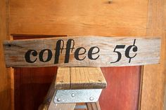 """Reclaimed """"Coffee 5 Cent"""" Salvaged Rustic Wood Home Decor Kitchen Sign on Etsy, $14.99"""