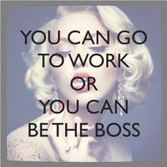 Inspirationnel Quotes about Success : Best Quotes About Success: You can go to work or you can be the boss. Be The Boss, Be Your Own Boss, Make Money Online, How To Make Money, How To Become, Online Cash, Online Jobs, Rodan And Fields, Motivational Quotes