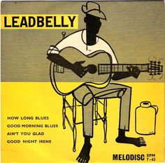 """Leadbelly, whose """"Good Night Irene"""" was covered by Ferry on Frantic. Rock N Roll Music, Rock And Roll, Lead Belly, Cd Album Covers, 12 String Guitar, Roxy Music, Delta Blues, Jazz Blues, Media Design"""