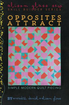 Alison Glass - Opposites Attract I Quilt Pattern