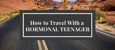 Travelling with a teenager can be done.  It just takes some flexibility and communication to make it enjoyable for everyone.