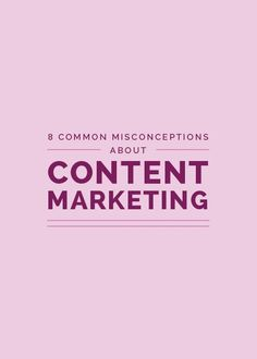 """Content marketing is a term that's thrown around often in business circles, but I've realized that there are many misconceptions on the topic. """"Is content marketing the same thing as blogging?"""" """"Content marketing sounds really complicated."""" """"Content marketing might work for your business, but it doesn't make sense for mine."""" Today I'm clearing up some common misunderstandings on this one subject that's had the greatest positive impact on my business.  Click through to read the full post!"""