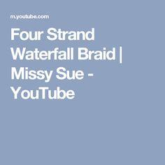 Four Strand Waterfall Braid | Missy Sue - YouTube