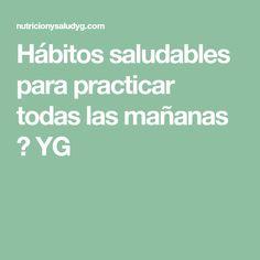Hábitos saludables para practicar todas las mañanas ⋆ YG