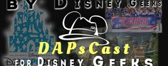 D23 Expo and The Last College Band – DAPsCast – Episode 23