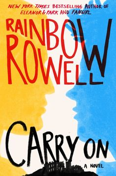 Carry On by Rainbow Rowell, Out Oct. 6