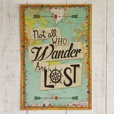 Not All Who Wander Natural Life Art Print - do similar with old map.