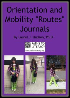 "Creating and maintaining a ""routes"" journal can help students who are blind or visually impaired to remember their Orientation and Mobility routes, while also reinforcing literacy skills. http://www.pathstoliteracy.org/o-and-m-literacy-routes-journals"