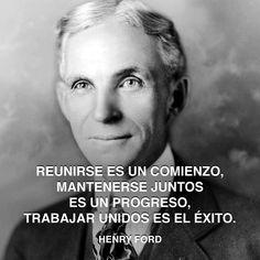 « Reunirse es un comienzo; mantenerse juntos es un progreso; trabajar unidos es el éxito. » Henry Ford #ford #trabajar #henry http://www.pandabuzz.com/es/cita-del-dia/henry-ford-trabajar-unidos