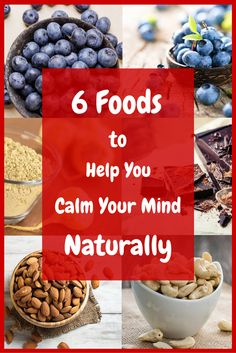 6 foods to help you calm your mind naturally.