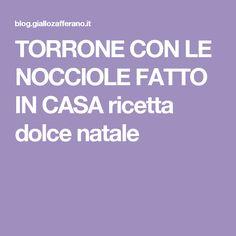 TORRONE CON LE NOCCIOLE FATTO IN CASA ricetta dolce natale