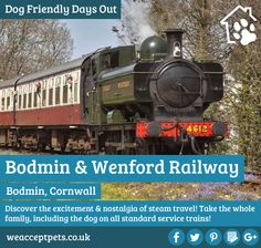 Dog Friendly Day Out: Bodmin & Wenford Railway. Cornwall, England. Discover the excitement & nostalgia of steam travel! Take the whole family, including the dog on all standard service trains!