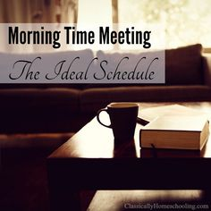 Our ideal morning time schedule: both the daily and the weekly