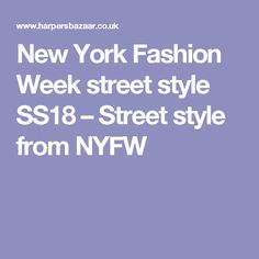 New York Fashion Week street style SS18 – Street style from NYFW