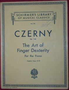 Schirmers Library of Musical Classics Vol 151 Czerny Op. 740 the Art of Finger Dexterity for the Piano (Schirmers Library of Musical Classics Vol 151 Czerny Op. 740 the Art of Finger Dexterity for the Piano) by Carl Czerny, http://www.amazon.com/dp/B00AAHDX4I/ref=cm_sw_r_pi_dp_y1tErb18AVQD9 $6.99