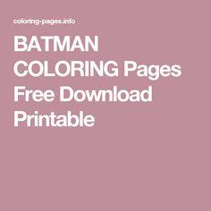 BATMAN COLORING Pages Free Download Printable