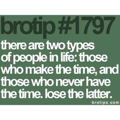 Bro tip and biatch tip.. so very true