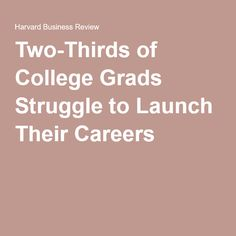 Two-Thirds of College Grads Struggle to Launch Their Careers