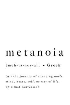 Metanoia Greek Word Definition Print Quote Inspirational Journey Mind Heart Self Life Spiritual Conv