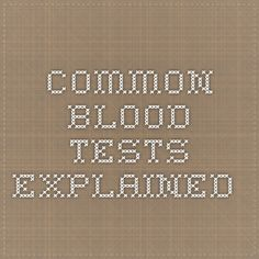 common blood tests - explained