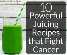 Many of the fruits, vegetables, herbs, and spices that are in these juicing recipes contain wonderful cancer-fighting properties.