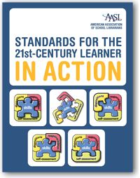 Standards for the 21st-Century Learner in Action | American Association of School Librarians (AASL)