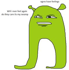 Shrek is depressed