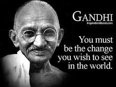"""""""欲變世界,先變其身!""""~聖雄甘地  出自甘地的名言其實與列夫·托爾斯泰那一句(請看較早的post) 確有不謀而合之處! 請記得""""做自己,愛自己"""" """"Be Yourself, Love Yourself!"""""""