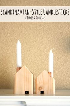 Scandinavian-Style Candlesticks - Dukes and Duchesses DIY Scandinavian-style candlesticks