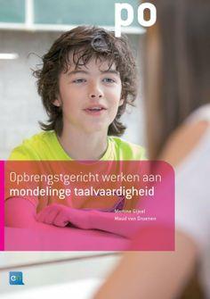 Martine Gijsel & Maud van Druenen. Opbrengstgericht werken aan mondelinge taalvaardigheid. Plaats: O/DIDAC-NED. Education, Easy Meals, Educational Illustrations, Learning, Studying