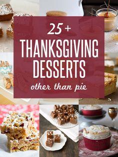 25+ Thanksgiving Desserts [OTHER than pie!]