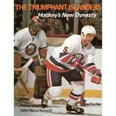 The Triumphant Islanders - Hockey's New Dynasty by Stan Fischler