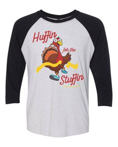 302a1e9c Huffin for the Stuffin - Turkey Trot 2017 baseball 3/4 sleeve tee - thanksgiving