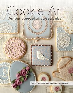 Cookie Art - Sweet Designs For Special Occasions by Amber Spiegel. Photos by Tom Moore (If this book is sold out, you can still purchaseit onAmazon!)   -- In Cookie Art - Sweet Designs For Special Occasions,world-renowned cookie decorato
