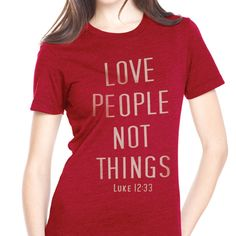 8582b2187197e Love People not Things Christian T-shirt Camisetas