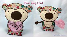Bear Hug Card by Mischief Creations