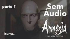 BURRO NÃO GRAVOU O ÁUDIO - Amnesia: The Dark Descent - Parte 7