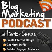 Blog Marketing Podcast: Blogging | Internet Business | Internet Marketing | Traffic Generation