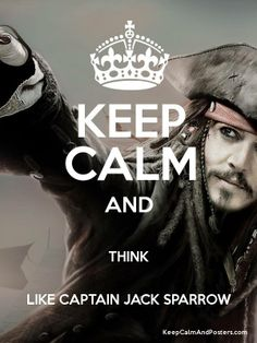 Keep calm and think like Captain Jack Sparrow ~ Jack Sparrow Savvy, Jack Sparrow Funny, Jack Sparrow Quotes, Captain Jack Sparrow, Jake Sparrow, Johnny Depp Movies, Keep Calm Quotes, Pirate Life, Funny Facts