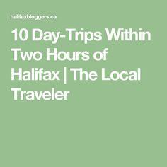 10 Day-Trips Within Two Hours of Halifax Saint John New Brunswick, Visit Nova Scotia, Titanic Museum, Cabot Trail, Cool Kids, Kids Fun, Acadia National Park, Fishing Villages, Summer Travel